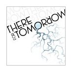There For Tomorrow ゼア・フォー・トゥモロウ CD