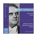 ハインリヒ・シュルスヌス Legenden des Gesanges Vol.2 -Heinrich Schlusnus: H.Wolf: An die Geliebte, Dass doch ge CD