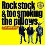 the pillows Rock stock & too smoking the pillows<通常盤> CD
