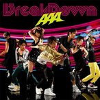 AAA Break Down / Break your name / Summer Revolution 12cmCD Single