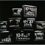 10-FEET Life is sweet<通常盤> CD
