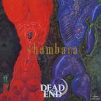 DEAD END shambara SHM-CD