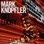 Mark Knopfler Get Lucky CD