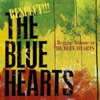 RYO the SKYWALKER RESPECT!!! THE BLUE HEARTS -A Reggae Tribute to THE BLUE HEARTS- CD