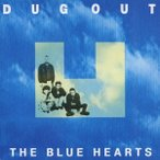 THE BLUE HEARTS DUG OUT CD