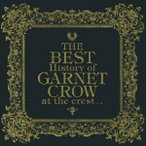 GARNET CROW The BEST History of GARNET CROW at the crest...<通常盤> CD