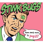 Pug27 STINK BUGS CD