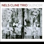 Nels Cline Trio Silencer CD