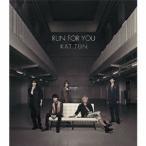 KAT-TUN RUN FOR YOU<通常盤> 12cmCD Single