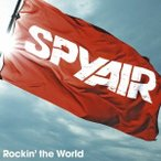 SPYAIR Rockin' the World<通常盤> CD