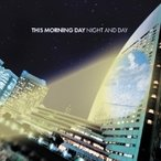 THIS MORNING DAY NIGHT AND DAY CD
