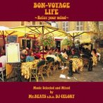 Mr.BEATS a.k.a.DJ CELORY BON-VOYAGE LIFE ��Relax your mind�� Music Selected and Mixed by Mr.BEATS a.k.a. DJ CEL CD