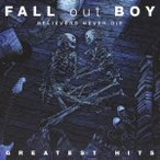 Fall Out Boy ビリーヴァーズ・ネヴァー・ダイ -グレイテスト・ヒッツ SHM-CD