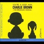 You're a Good Man, Charlie Brown : The New Broadway Cast Recording CD