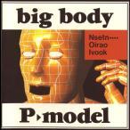P-MODEL big body タワーレコード限定 CD