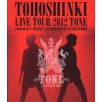 東方神起 東方神起 LIVE TOUR 2012 TONE Blu-ray Disc