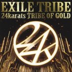 EXILE TRIBE 24karats TRIBE OF GOLD 12cmCD Single