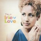 Irie Love ディス・イズ・アイリー・ラヴ CD
