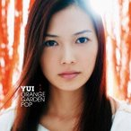YUI ORANGE GARDEN POP<通常盤> CD