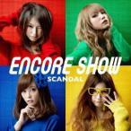 SCANDAL ENCORE SHOW<通常盤> CD