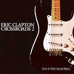 Eric Clapton Crossroads 2: Live In The Seventies [Box] CD