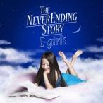 E-girls THE NEVER ENDING STORY [CD+DVD]<初回盤> 12cmCD Single