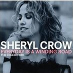 Sheryl Crow Everyday Is A Winding Road: The Collection CD