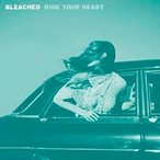 Bleached Ride Your Heart CD