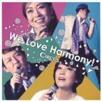 サーカス ウィ・ラブ・ハーモニー! CD