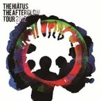 the HIATUS The Afterglow Tour 2012 CD