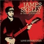 James Skelly & The Intenders Love Undercover CD