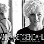Anna Bergendahl Something to Believe In CD