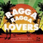 DJ TOSHIYA Ragga Ragga Lovers -Sweet Sunset Mix- mixed by DJ TOSHIYA CD