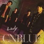 CNBLUE Lady [CD+DVD]<初回限定盤A> 12cmCD Single ※特典あり