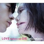 moumoon LOVE before we DIE [CD+Blu-ray Disc] CD