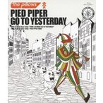 the pillows PIED PIPER GO TO YESTERDAY Blu-ray Disc