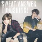 東方神起 Sweat/Answer [CD+DVD]<初回生産限定盤> 12cmCD Single 特典あり