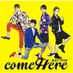 KAT-TUN come Here<通常盤> CD