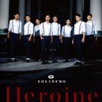 SOLIDEMO Heroine [CD+DVD]<SOLID盤> 12cmCD Single