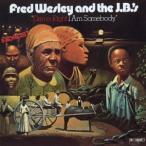 Fred Wesley & The J.B.'s ダム・ライト・アイ・アム・サムバディ<期間限定盤> CD