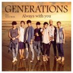 GENERATIONS from EXILE TRIBE Always with you [CD+DVD] 12cmCD Single
