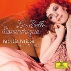 Patricia Petibon La Belle Excentrique CD