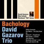 David Gazarov Trio プレイ・バッハ・トゥデイ 〜ジャック・ルーシェに捧ぐ CD
