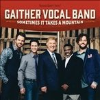 The Gaither Vocal Band Sometimes It Takes a Mountain CD
