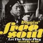Diggin Free Soul Let The Music Play