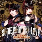 TWO-FORMULA Somebody to love (通常盤) 12cmCD Single