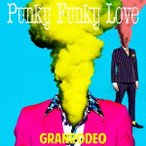 GRANRODEO Punky Funky Love [CD+DVD]<初回限定盤> 12cmCD Single