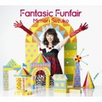 三森すずこ Fantasic Funfair [CD+DVD]<限定盤> CD