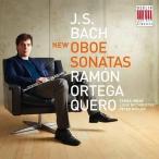 ラモン・オルテガ・ケロ J.S.Bach: New Oboe Sonatas CD
