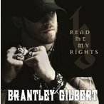 Brantley Gilbert Read Me My Rights CD